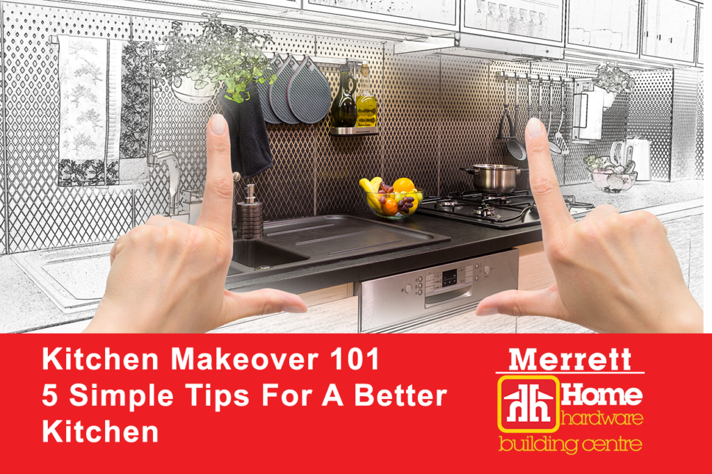 Kitchen Makeover 101 5 Simple Tips For A Better Kitchen